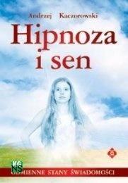 Hipnoza i sen Andrzej Kaczorowski