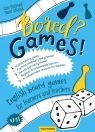 Bored? Games! Part 1 English board games for learners and teachers. Gry do FitzGerald Ciara, Łukasiak Daniel