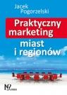 Praktyczny marketing miast i regionów