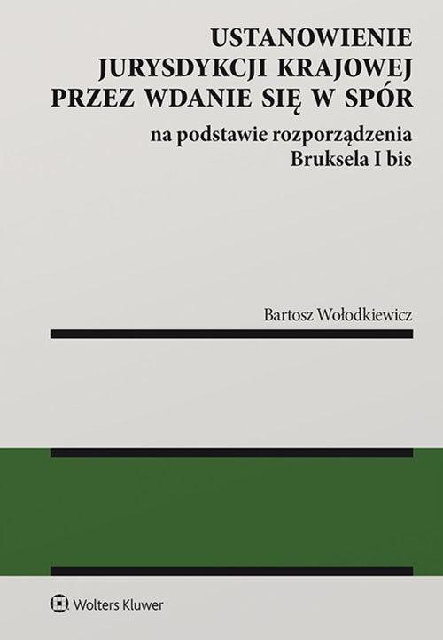 Ustanowienie jurysdykcji krajowej przez wdanie się w spór Wołodkiewicz Bartosz