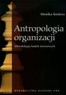 Antropologia organizacji Metodologia badań terenowych Kostera Monika