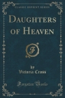 Daughters of Heaven (Classic Reprint)