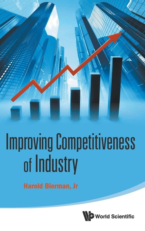 Improving Competitiveness of Industry Harold Bierman