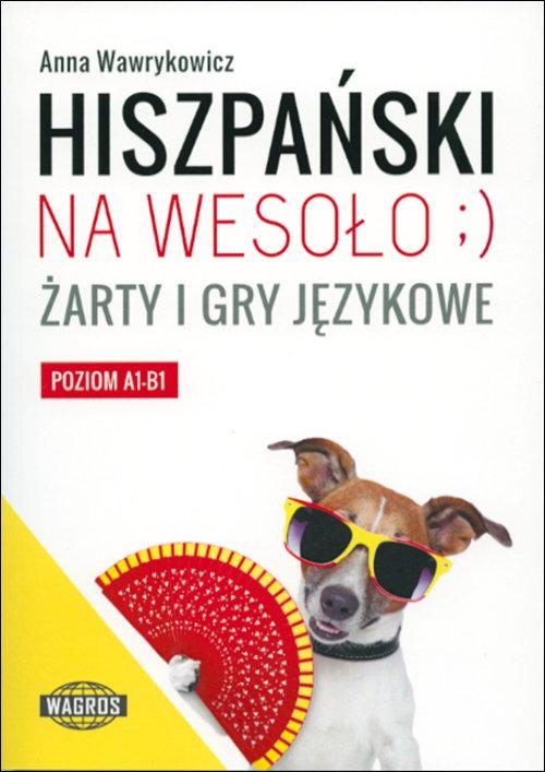 Hiszpański na wesoło Wawrykowicz Anna
