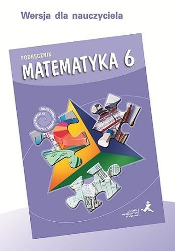 Matematyka SP 6 podręcznik dla nauczyciela GWO praca zbiorowa