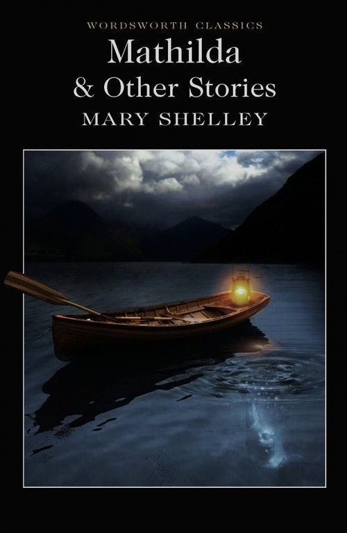 Mathilda and Other Stories Shelley Mary