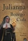Święta Julianna od Bożego Ciała Kowalczyk Marta