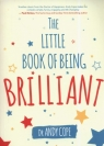 The Little Book of Being Brilliant Cope Andy