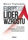 Europejski lider wzrostuPolska droga od ekonomicznych peryferii do
