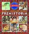 Prehistoria Obrazkowa encyklopedia dla dzieci