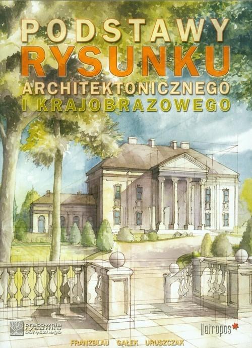 Podstawy rysunku architektonicznego i krajobrazowego