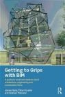 Getting to Grips with Bim James Harty, Tahar Kouider, Graham Paterson