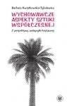 Wychowawcze aspekty sztuki współczesnej Z perspektywy pedagogiki Kwiatkowska-Tybulewicz Barbara