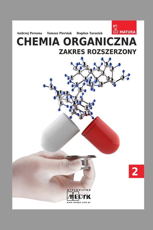 Chemia organiczna. Zakres rozszerzony. Tom 2 Persona Andrzej, Piersiak Tomasz, Tarasiuk Bogdan