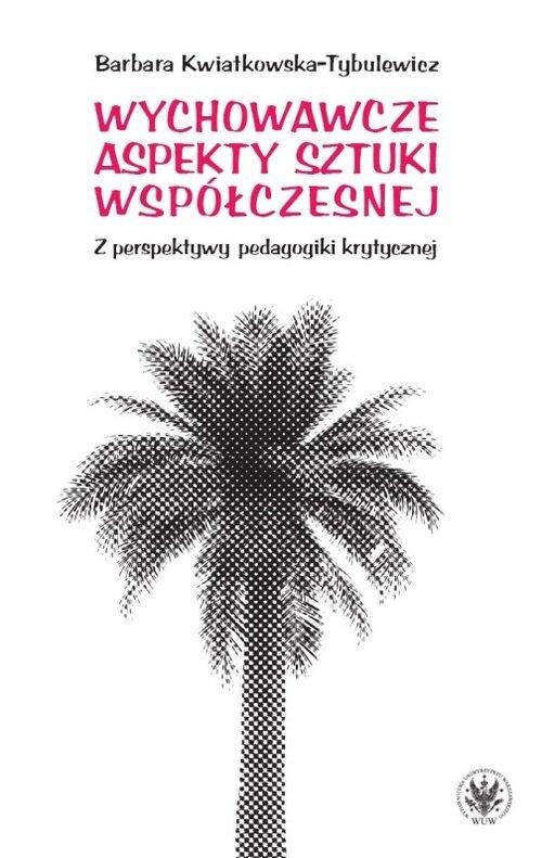 Wychowawcze aspekty sztuki współczesnej Kwiatkowska-Tybulewicz Barbara