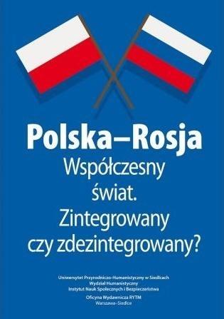 Polska-Rosja współczesny świat zintegrowany czy... Malina Kaszuba Marta Stempień Mateusz Niedbała