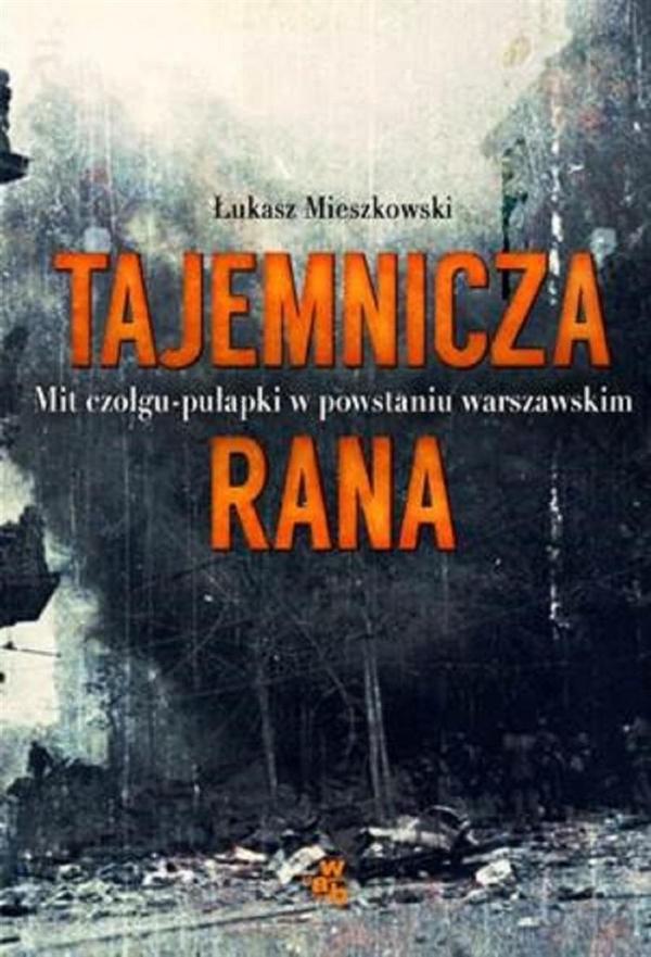 Tajemnicza rana Mieszkowski Łukasz