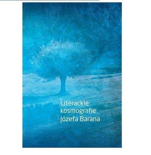 Literackie kosmografie Józefa Barana