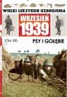 Wielki Leksykon Uzbrojenia Wrzesień 1939 Tom 180 Psy i gołębie