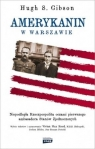 Amerykanin w Warszawie Hugh Gibson