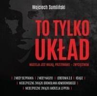To tylko układ. Nadzieja jest walką... audiobook (Audiobook) Wojciech Sumliński