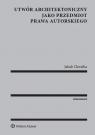 Utwór architektoniczny jako przedmiot prawa autorskiego Chwalba Jakub
