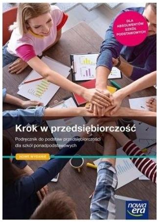 Krok w przedsiębiorczość. Podręcznik do podstaw przedsiębiorczości dla szkół ponadpodstawowych Zbigniew Makieła, Tomasz Rachwał