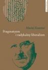 Pragmatyzm i radykalny liberalizm Kassner Maciej