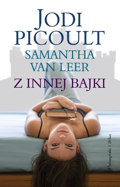 Z innej bajki Picoult Jodi, van Leer Samanta