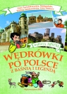 Wędrówki po Polsce z baśnią i legendą Góry Świętokrzyskie, Małopolska, Kotlina Sandomierska, Góry Stołowe