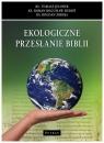 Ekologiczne przesłanie Biblii ks. Roman Bogusław Sieroń, ks. Bogdan Zbroja, ks.