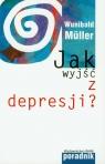 Jak wyjść z depresji? Muller Wunibald