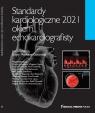 Standardy Kardiologiczne Okiem Echokardiografisty 2021 prof. Edyta Płońska-Gościniak
