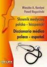 Polsko hiszpański słownik medyczny + Hiszpańsko-polski słownik medyczny Kardyni M., A., Rogoziński P.