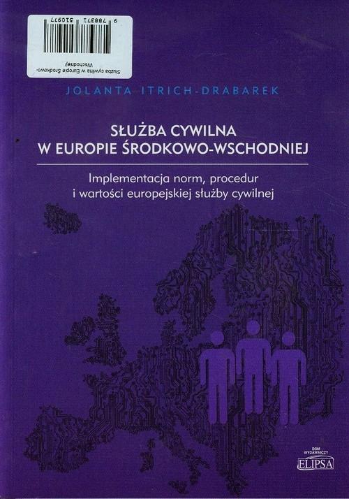 Służba cywilna w Europie Środkowo-Wschodniej Itrich-Drabarek Jolanta