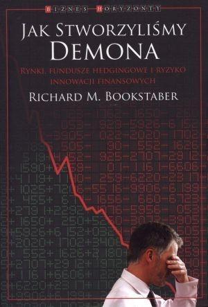 Jak stworzyliśmy demona Bookstaber Richard