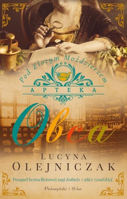 Apteka pod Złotym Moździerzem Obca Olejniczak Lucyna