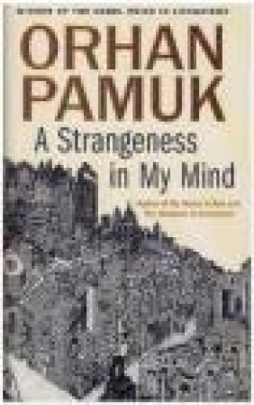 A Strangeness in My Mind Orhan Pamuk