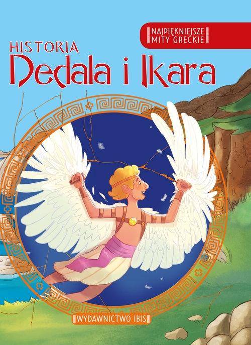 Najpiękniejsze mity greckie Historia Dedala i Ikara