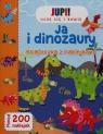 Jupi! Uczę się i bawię Ja i Dinozaury Książeczka z naklejkami