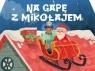 Na gapę z Mikołajem praca zbiorowa