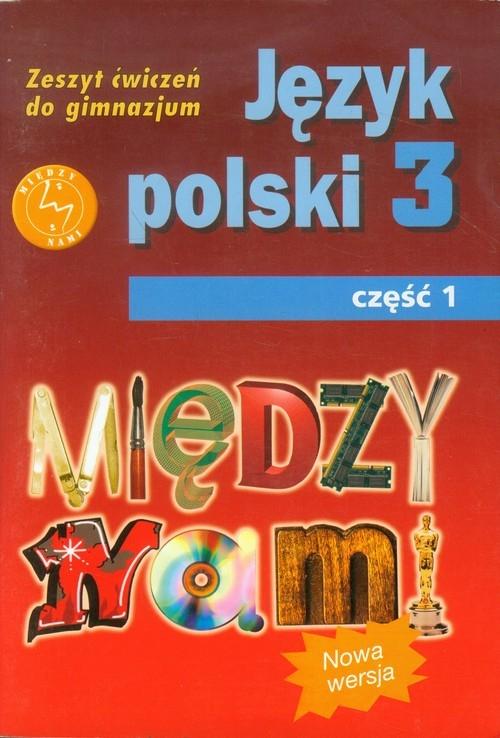 Między nami 3 Język polski Zeszyt ćwiczeń Część 1 Łuczak Agnieszka, Prylińska Ewa