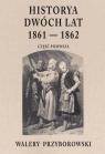 Historya dwóch lat 1861-1862. Część 1