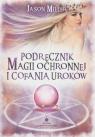 Podręcznik magii ochronnej i cofania uroków