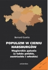Populizm w cieniu Habsburgów. Węgierskie pytania (a także polskie, Guetta Bernard