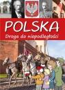 Polska Droga do niepodległości Jabłoński Artur