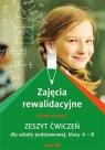 Zajęcia rewalidacyjne. Zeszyt ćwiczeń dla szkoły podstawowej, klasy 4 - 8 Jolanta Pańczyk
