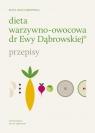 Dieta warzywno - owocowa dr E.Dąbrowskiej. Przepisy Beata Anna Dąbrowska