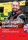 Język angielski zawodowy w branży medyczno-społecznej. Zeszyt ćwiczeń Anna Dul, Agnieszka Mruczkowska