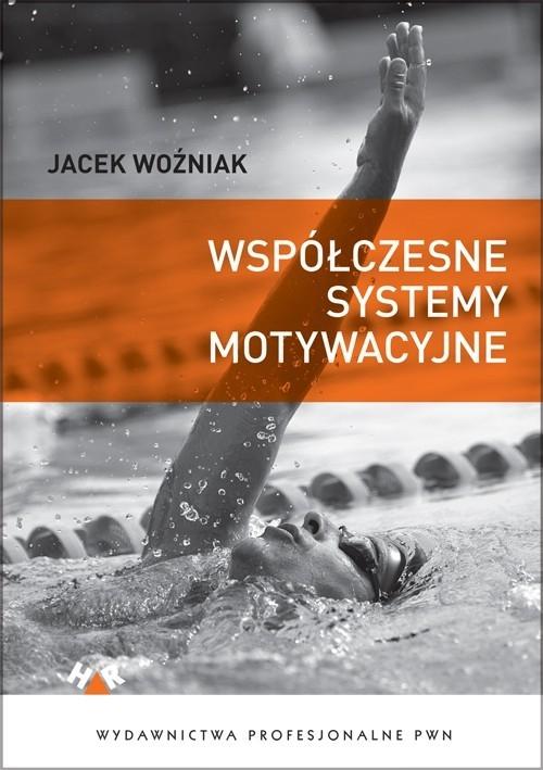 Współczesne systemy motywacyjne Woźniak Jacek